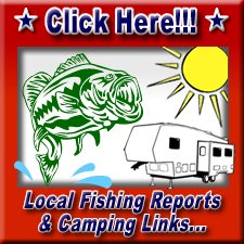 Click Here! Local Fishing Reports & Camping Links